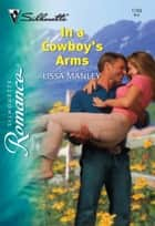 In a Cowboy's Arms ebook by Lissa Manley
