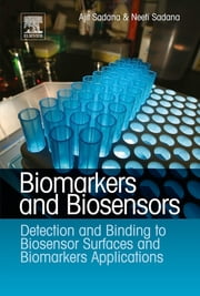 Biomarkers and Biosensors - Detection and Binding to Biosensor Surfaces and Biomarkers Applications ebook by Ajit Sadana,Neeti Sadana