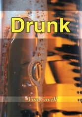 Drunk ebook by Tim Covell
