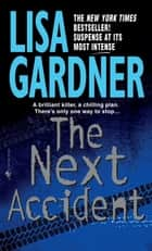 The Next Accident - An FBI Profiler Novel ebook by Lisa Gardner