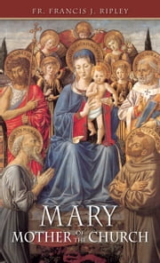 Mary - Mother of the Church ebook by Francis Rev. Canon Ripley