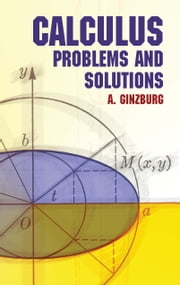 Calculus - Problems and Solutions ebook by A. Ginzburg