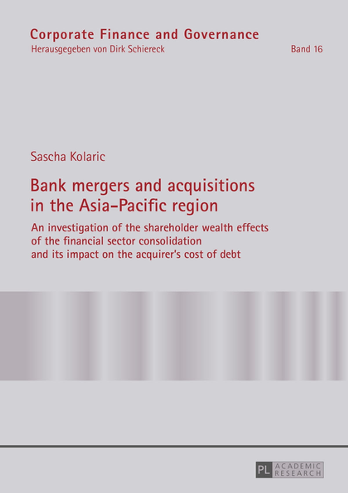 Bank mergers and acquisitions in the Asia-Pacific region ebook by Sascha  Kolaric - Rakuten Kobo