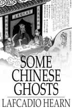 Some Chinese Ghosts ebook by