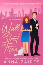 Wall Street Titan - The Complete Duet ebook by Anna Zaires, Dima Zales