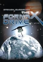 THE FORNAX DRIVE ebook by Steven Burgauer