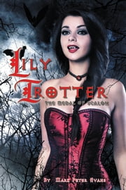 Lily Trotter - The Medal of Scalon ebook by Mark Peter Evans