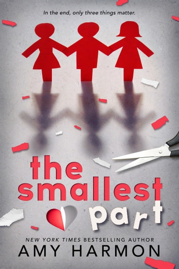 The Smallest Part ebook by Amy Harmon