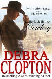 Her Mule Hollow Cowboy - Contemporary Western Romance ebook by Debra Clopton