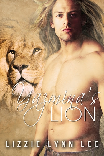 Yazmina's Lion ebook by Lizzie Lynn Lee
