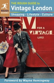 The Rough Guide to Vintage London ebook by Emily Bick,Frances Ambler,Rough Guides,Lara Kavanagh,Samantha Cook,Nicholas Jones