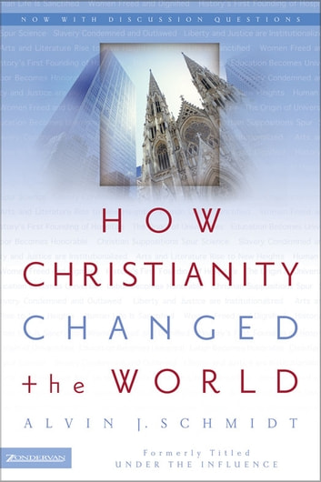 How christianity changed the world ebook by alvin j schmidt how christianity changed the world ebook by alvin j schmidt fandeluxe Epub