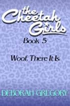 Woof, There It Is ebook by Deborah Gregory