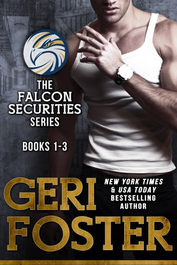 The Falcon Securities Series Box Set - Books 1-3 eBook by Geri Foster