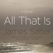 All That Is - A Novel audiobook by James Salter