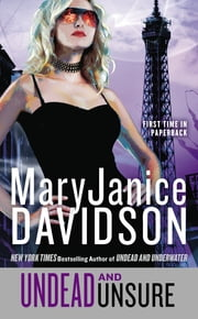 Undead and Unsure - A Queen Betsy Novel ebook by MaryJanice Davidson