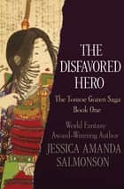 The Disfavored Hero ebook by Jessica Amanda Salmonson