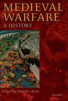 Medieval Warfare ebook by Maurice Keen