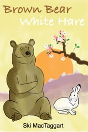 Brown Bear, White Hare ebook by Ski MacTaggart