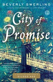 City of Promise - A Novel of New York's Gilded Age ebook by Beverly Swerling
