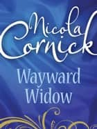 Wayward Widow (Mills & Boon Historical) ebook by Nicola Cornick