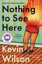 Nothing to See Here ebook by Kevin Wilson