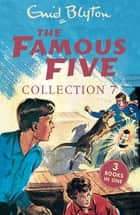 The Famous Five Collection 7 - Books 19, 20 and 21 ebook by Enid Blyton