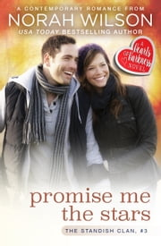 Promise Me the Stars - A Hearts of Harkness Romance ebook by Norah Wilson