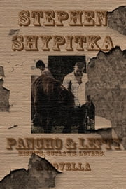 Pancho & Lefty ebook by Stephen Shypitka