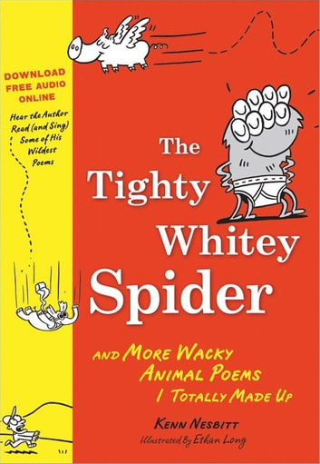 Tighty Whitey Spider - And More Wacky Animal Poems I Totally Made Up ebook by Kenn Nesbitt