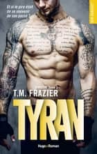 Kingdom - tome 2 Tyran ebook by T.m. Frazier, Sylvie Del cotto