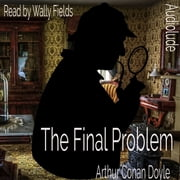The final Problem audiobook by Arthur Conan Doyle