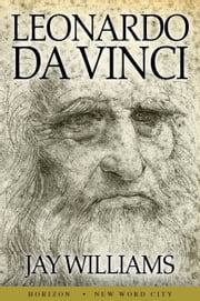 Leonardo da Vinci ebook by Jay Williams