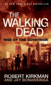 The Walking Dead: Rise of the Governor ebook by Robert Kirkman,Jay Bonansinga