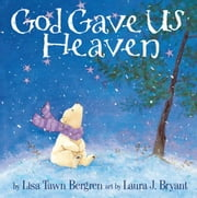 God Gave Us Heaven ebook by Lisa Tawn Bergren,Laura J. Bryant