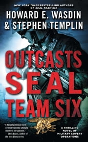 Outcasts: A SEAL Team Six Novel ebook by Stephen Templin,Howard E. Wasdin