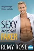 Sexy Mother Faker ebook by Remy Rose