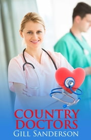 Country Doctors - A Medical Romance ebook by Gill Sanderson