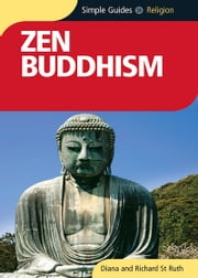 Zen Buddhism - Simple Guides ebook by Diana St. Ruth,Richard St. Ruth