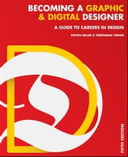 Becoming a Graphic and Digital Designer - A Guide to Careers in Design ebook by Steven Heller, Veronique Vienne