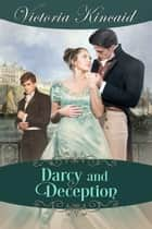 Darcy and Deception: A Pride and Prejudice Variation ebook by