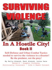 Surviving Violence In A Hostile City - book ll ebook by Kelly Alwood; Kent Alwood; Lorna Dare