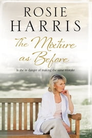 The Mixture As Before - A contemporary family saga ebook by Rosie Harris