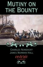 Mutiny on the Bounty ebook by Charles Nordhoff
