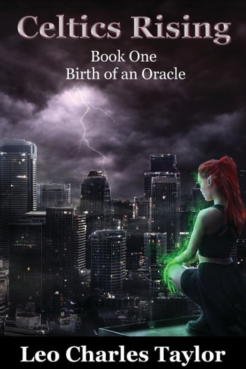 Celtics Rising: Birth of an Oracle ebook by Leo Charles Taylor