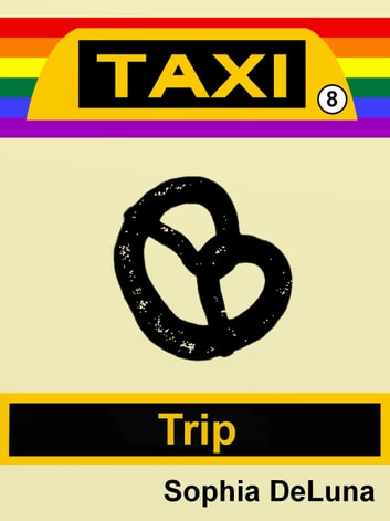 Taxi - Trip (Book 8) ebook by Sophia DeLuna