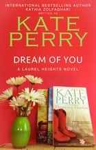 Dream of You ebook by Kate Perry, Kathia Zolfaghari