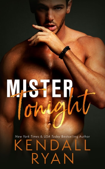 Mister Tonight ebook by Kendall Ryan