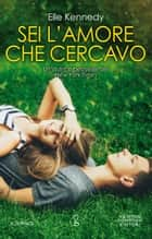 Sei l'amore che cercavo eBook by Elle Kennedy