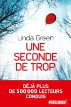 Une seconde de trop ebook by Linda Green